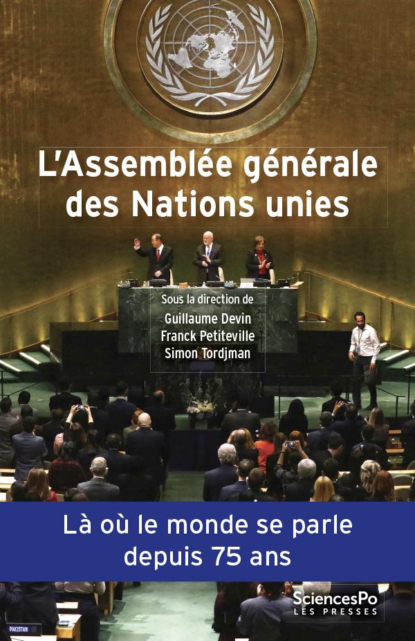 L'Assemblée générale des Nations unies : Une institution politique mondiale.